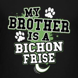 My Brother Is A Bichon Frise - Kids' Premium T-Shirt