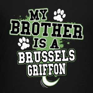My Brother Is A Brussels Griffon - Kids' Premium T-Shirt