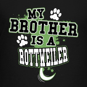 My Brother Is A Rottweiler - Kids' Premium T-Shirt