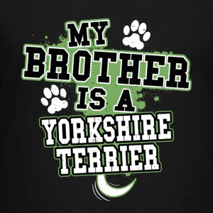 My Brother Is A Yorkshire Terrier - Kids' Premium T-Shirt