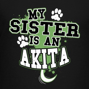 My Sister Is An Akita - Kids' Premium T-Shirt