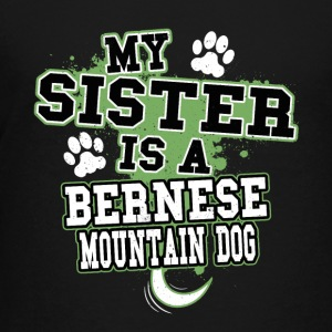 My Sister Is A Bernese Mountain Dog - Kids' Premium T-Shirt