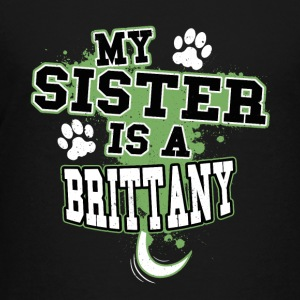 My Sister Is A Brittany - Kids' Premium T-Shirt