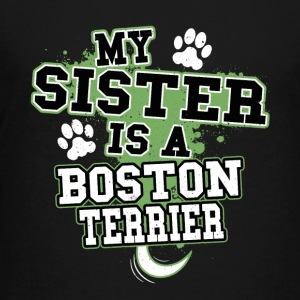 My Sister Is A Boston Terrier - Kids' Premium T-Shirt