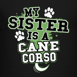 My Sister Is A Cane Corso - Kids' Premium T-Shirt