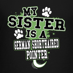 My Sister Is A German Shorthaired Pointer - Kids' Premium T-Shirt