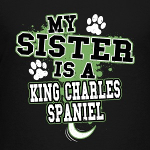 My Sister Is A King Charles Spaniel - Kids' Premium T-Shirt