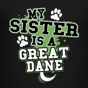 My Sister Is A Great Dane - Kids' Premium T-Shirt