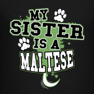 My Sister Is A Maltese - Kids' Premium T-Shirt