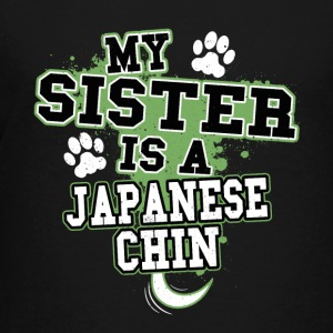 My Sister Is A Japanese Chin - Kids' Premium T-Shirt