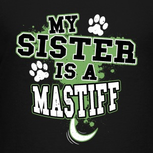 My Sister Is A Mastiff - Kids' Premium T-Shirt