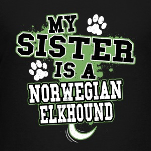 My Sister Is A Norwegian Elkhound - Kids' Premium T-Shirt