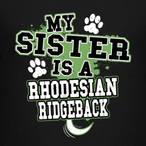 My Sister Is A Rhodesian Ridgeback - Kids' Premium T-Shirt