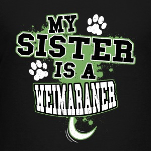 My Sister Is A Weimaraner - Kids' Premium T-Shirt