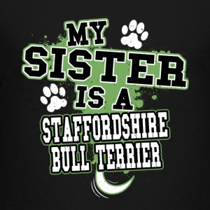 My Sister Is A Staffordshire Bull Terrier - Kids' Premium T-Shirt