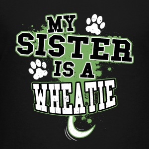 My Sister Is A Wheatie - Kids' Premium T-Shirt