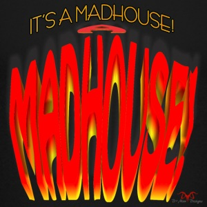 It's a Madhouse!