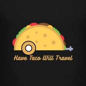 Have Taco, Will Travel - Kids' Premium T-Shirt