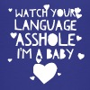 Watch your language asshole I'm a baby - Kids' Premium T-Shirt