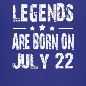 Legends are born on July 22 - Kids' Premium T-Shirt
