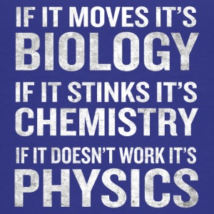 If It Moves It's Biology Stinks Chemistry Physics - Kids' Premium T-Shirt