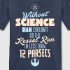 Without Science... - Kids' Premium T-Shirt