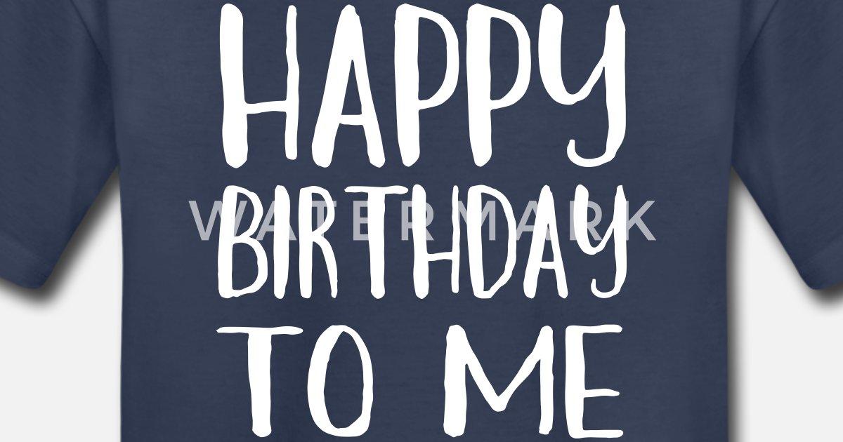 Happy Birthday To Me Kids Premium T Shirt