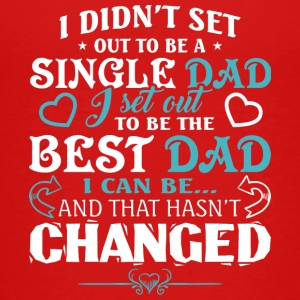 Best Single Dad T Shirt - Kids' Premium T-Shirt