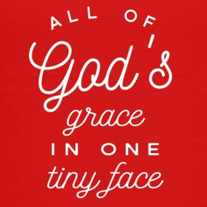 All of God's grace in one tiny face - Kids' Premium T-Shirt