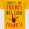 turkeys are friends not food Thanksgiving message - Kids' Premium T-Shirt