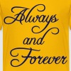 Always and Forever - Kids' Premium T-Shirt