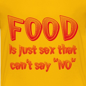 "Food Is Just Sex That Can't Say ""NO"""