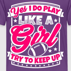 I play football like a girl. Try to keep up! - Kids' Premium T-Shirt