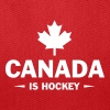 CANADA IS HOCKEY - Tote Bag