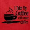 I Take My Coffee With More Coffee Funny Shirts - Tote Bag