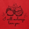 i will owlways love you owls - Tote Bag