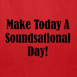 Make Today A Soundsational Day - Tote Bag