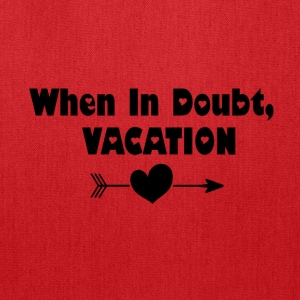 When In Doubt, Vacation (Black) - Tote Bag