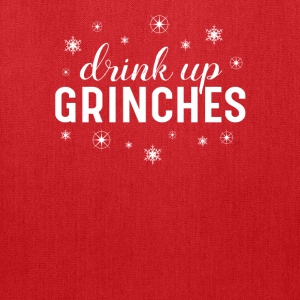 Drink Up Grinches Funny Christmas tshirt - Tote Bag