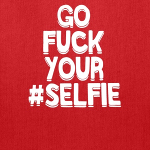 Go Fuck Your Selfie - Tote Bag
