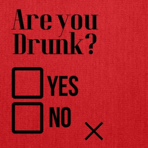 Are you drunk? - Tote Bag