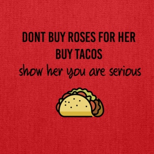 Roses for her or tacos - Tote Bag