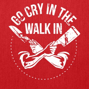 Go Cry in the Walk in - Tote Bag