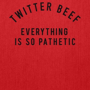 Twitter beef everything is so pathetic shirt - Tote Bag