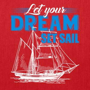 Let Your Dream Set Sail Tshirt - Tote Bag