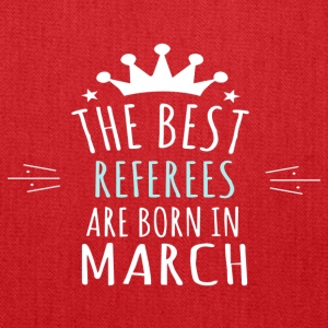 best REFEREES are born in march - Tote Bag