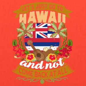 LET'S JUST GO TO HAWAII SHIRT - Tote Bag