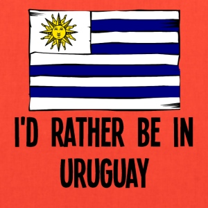 I'd Rather Be In Uruguay - Tote Bag