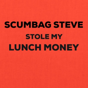 Scumbag Steve stole my lunch money - Tote Bag
