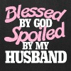 blessed by God spoiled by my husband  - Tote Bag